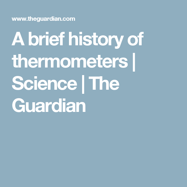 A brief history of thermometers | Medicine Before 1840