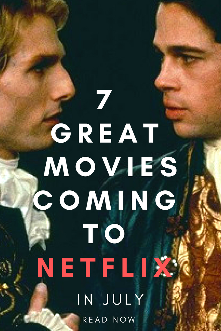 Photo of 7 Great Movies Coming To Netflix In July