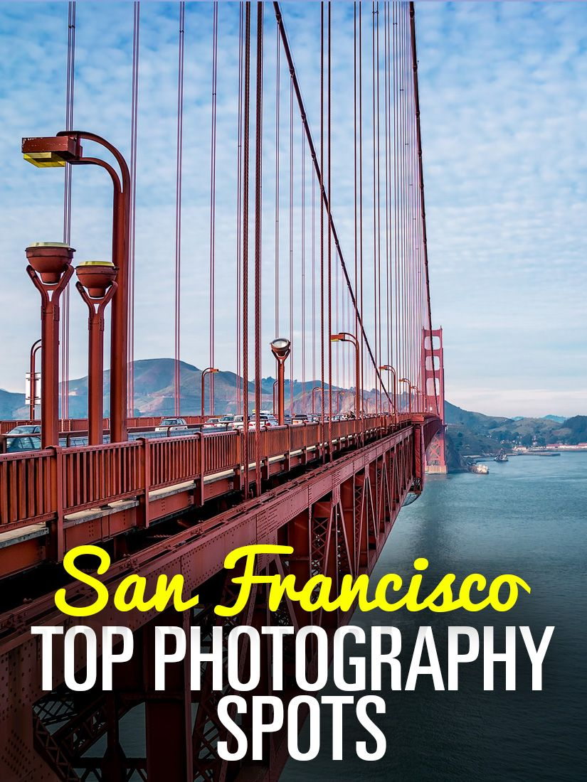 best photography spots in san francisco san francisco travel