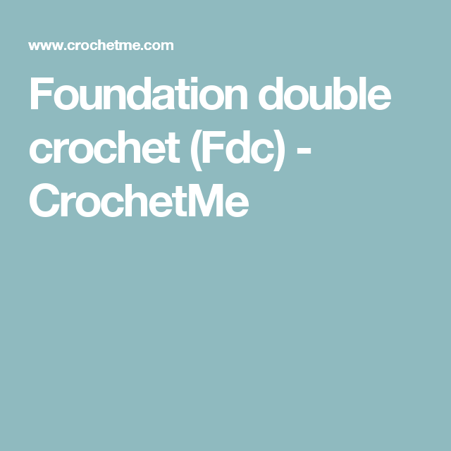 Foundation double crochet (Fdc) - CrochetMe