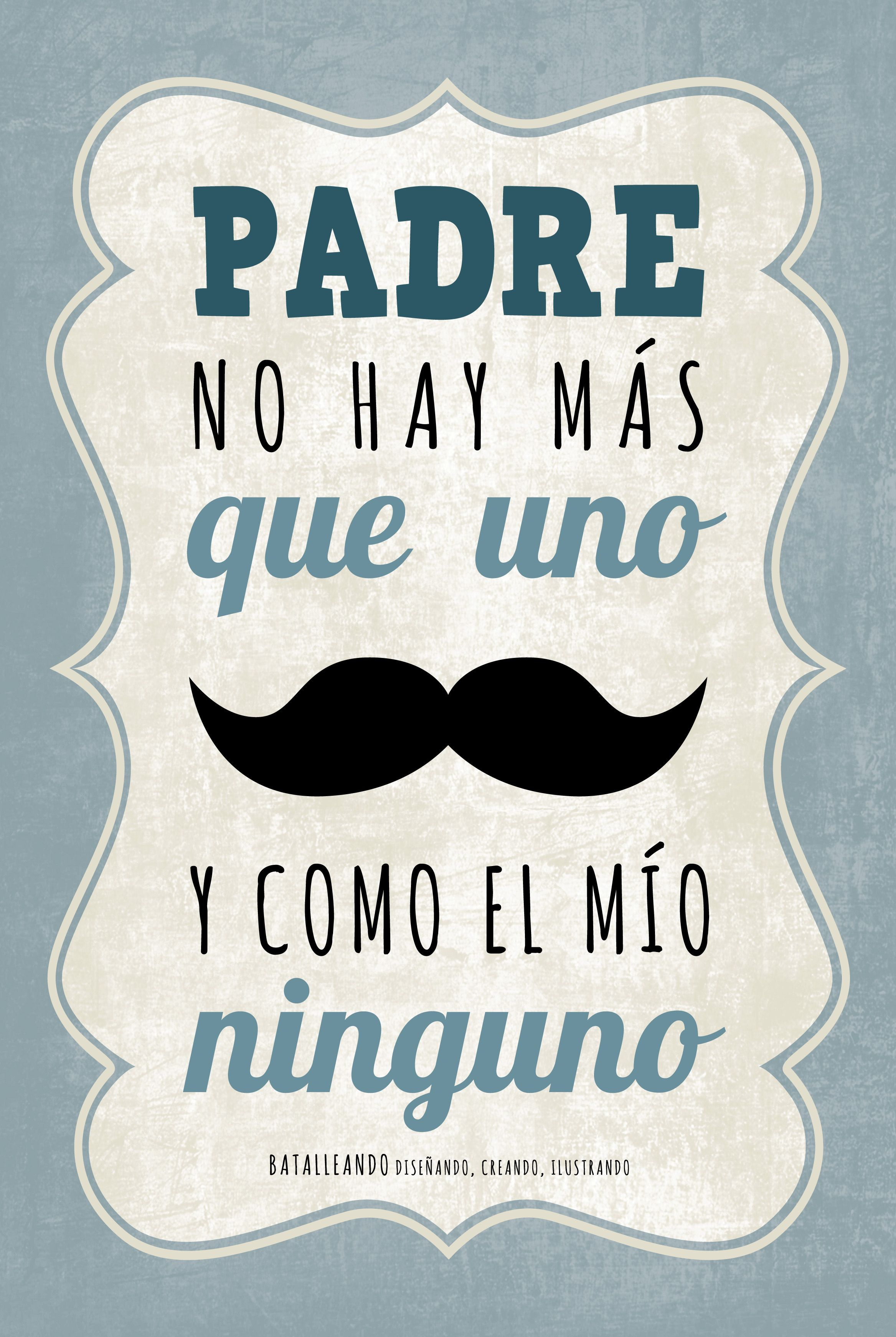 Padre no hay m s que uno frases pizarra pinterest - Mr wonderful dia del padre ...