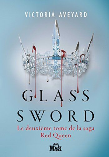 Glass Sword Red Queen Tome 2 De Victoria Aveyard Https Www Amazon Fr Dp 2702440827 Ref Cm Sw R Pi Dp U X Pospab Telechargement Livres En Ligne Pdf Gratuit