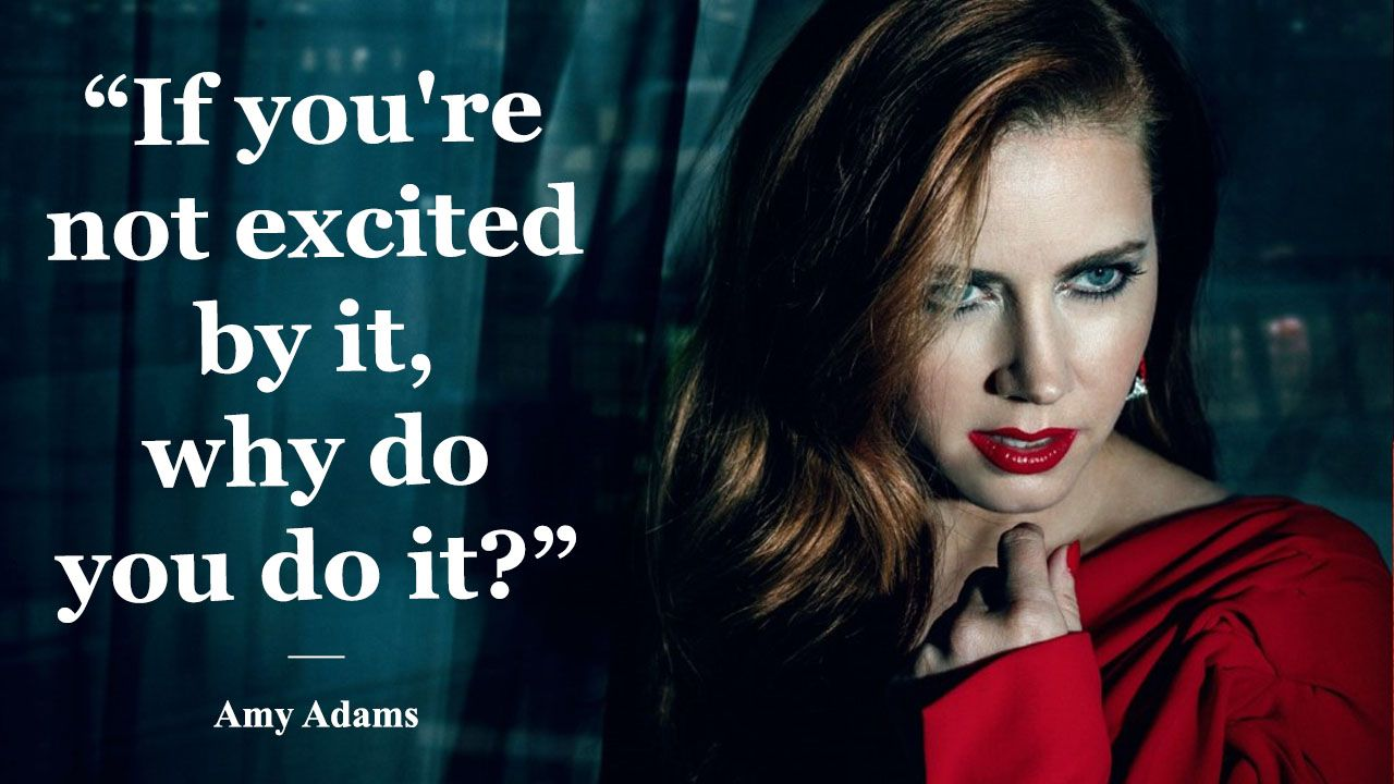 Quotes By Amy Adams Woman Quotes Celebration Quotes Quotes