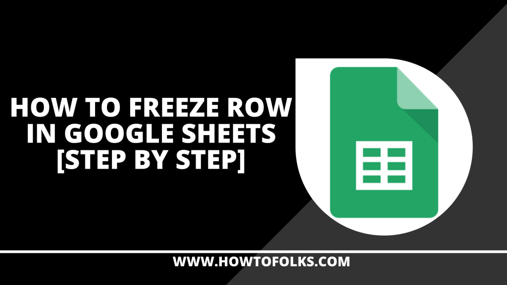 How To Freeze Row In Google Sheets Step By Step Google Sheets The Row Frozen