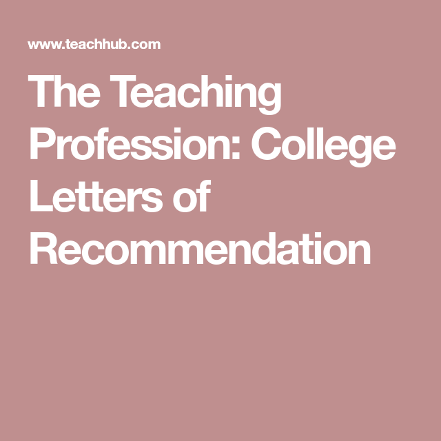 The Teaching Profession College Letters Of Recommendation  Boy