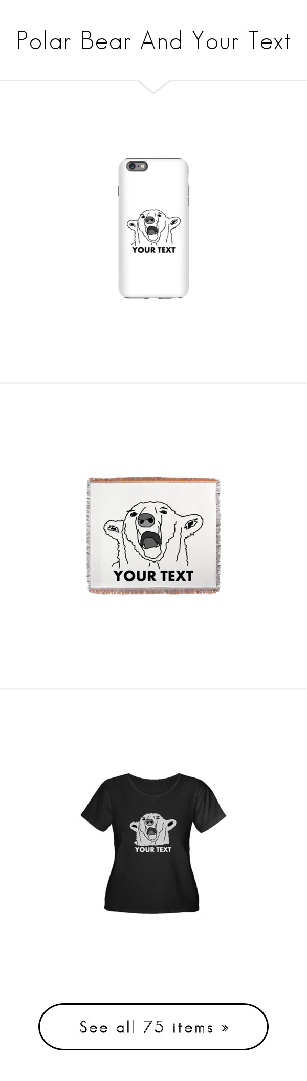 """""""Polar Bear And Your Text"""" by polyart-466 ❤ liked on Polyvore featuring accessories, tech accessories, tops, t-shirts, bear tee, women plus size tops, plus size print tops, plus size tops, pattern tees and home"""