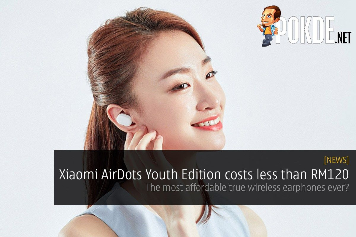 Xiaomi AirDots Youth Edition costs less than RM120 — the
