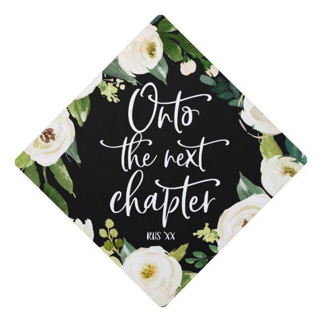 Onto the next chapter | Floral Graduation Cap | Zazzle.com