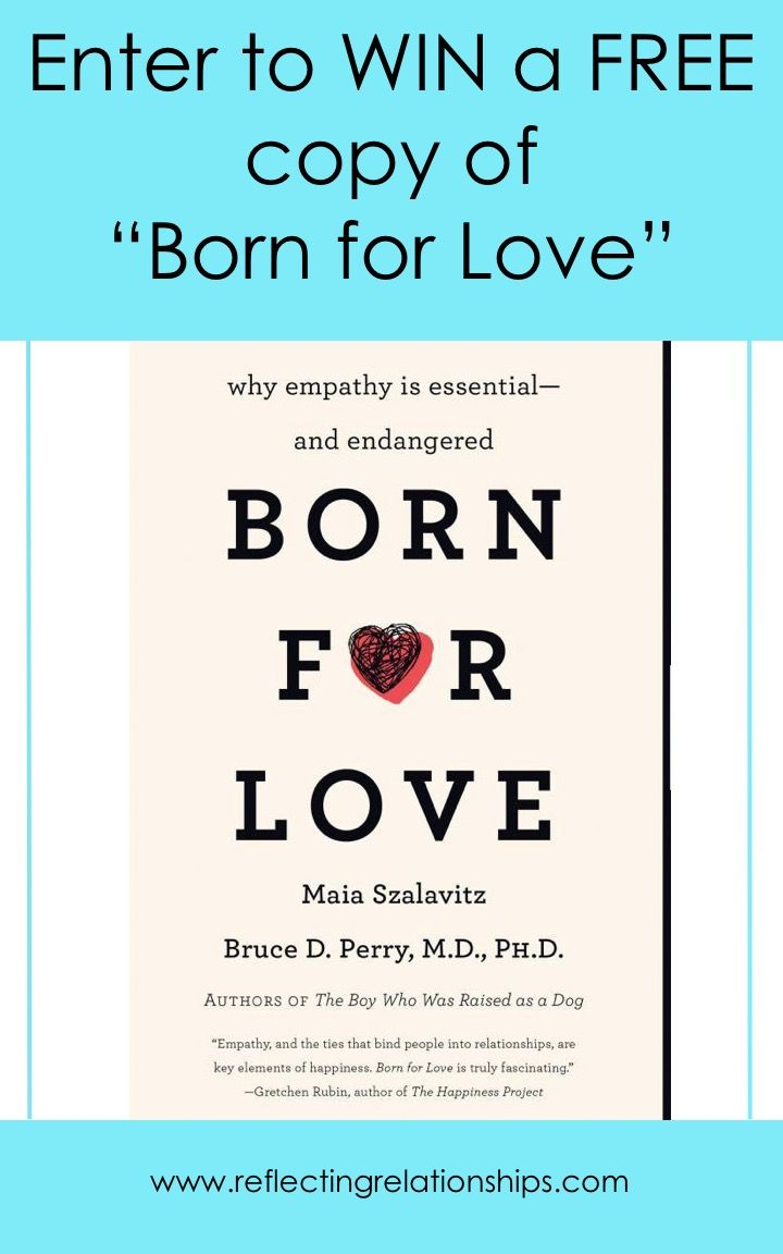 Enter To Win A Free Copy Of Born For Love By Maia Szalavitz And Bruce Perry  At Reflectingrelationships  Reflecting Relationships  Pinterest