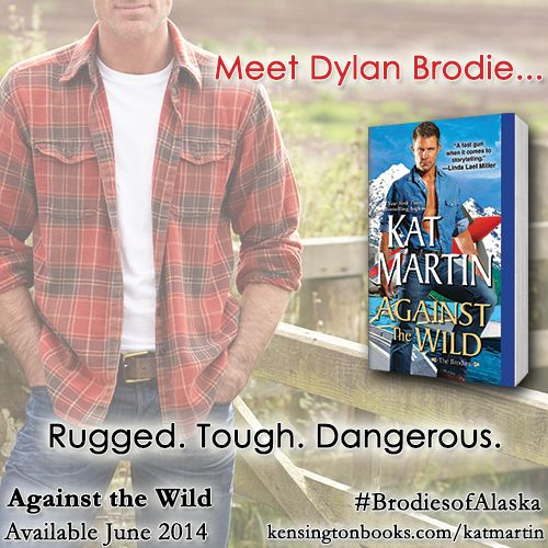 Available now: Kat Martin's AGAINST THE WILD! Come to Alaska, where the men are as bold and untamed as America's last wilderness... http://www.kensingtonbooks.com/KatMartin #BrodiesofAlaska