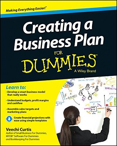 Creating A Business Plan For Dummies Covers Everything You Need To