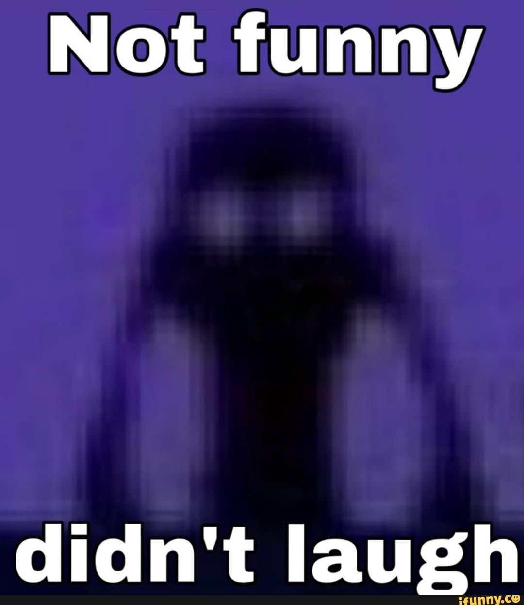 Not Funny Didn T Laugh Ifunny Really Funny Memes Laugh Meme Stupid Funny Memes