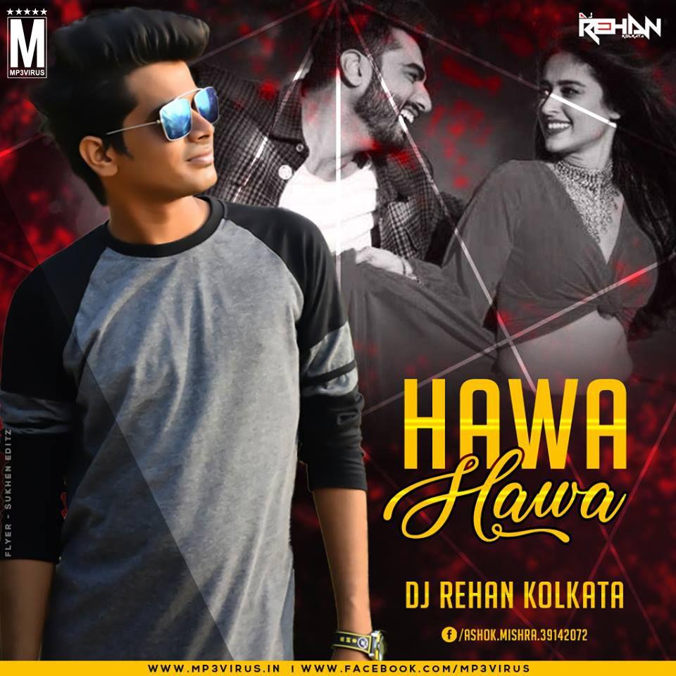 Hawa Hawa Remix Dj Rehan Kolkata Download Now Dj Remix Dj Songs