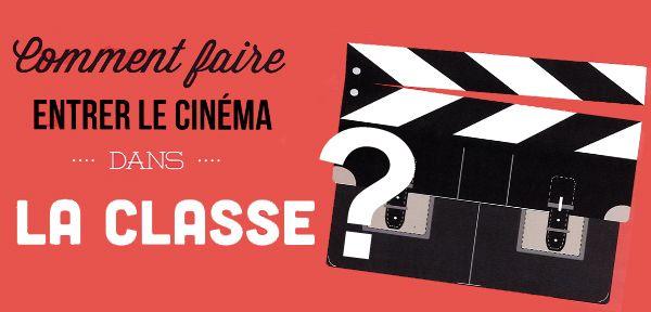 Comment faire entrer le cinéma dans la classe ? (fiches, dossiers pédagogiques, outils, entretiens…)