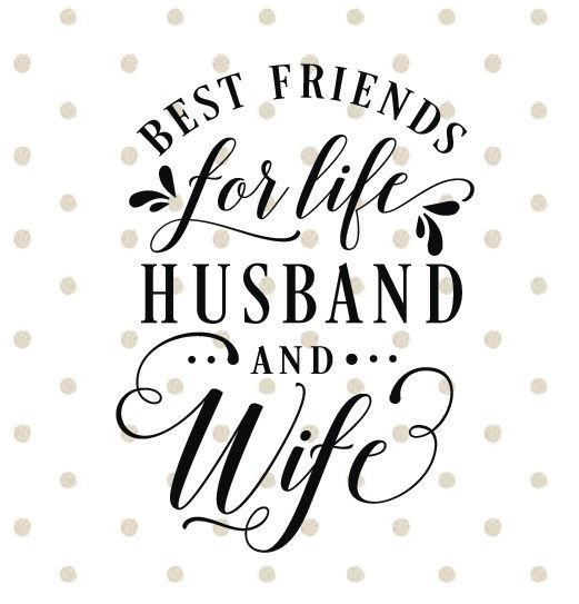 Quotes About Love Wedding Quote Best Friends For Life Husband And Wife Husb