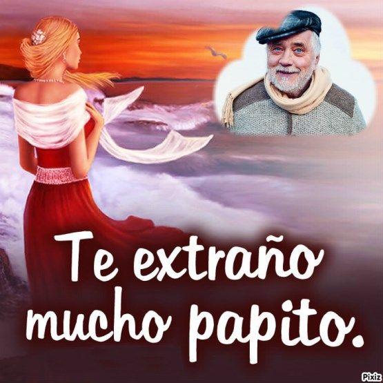 Editar Foto Con Frase Para Padre Fallecido Frases Para Padres
