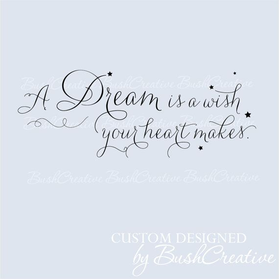 Wall Decal A Dream Is A Wish Your Heart Makes 025 By Bushcreative
