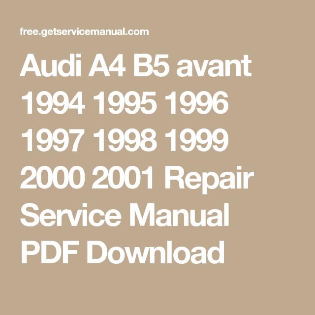Audi A4 B5 Avant 1994 1995 1996 1997 1998 1999 2000 2001 Repair Service Manual Pdf Download Repair Manuals Audi A4 Repair