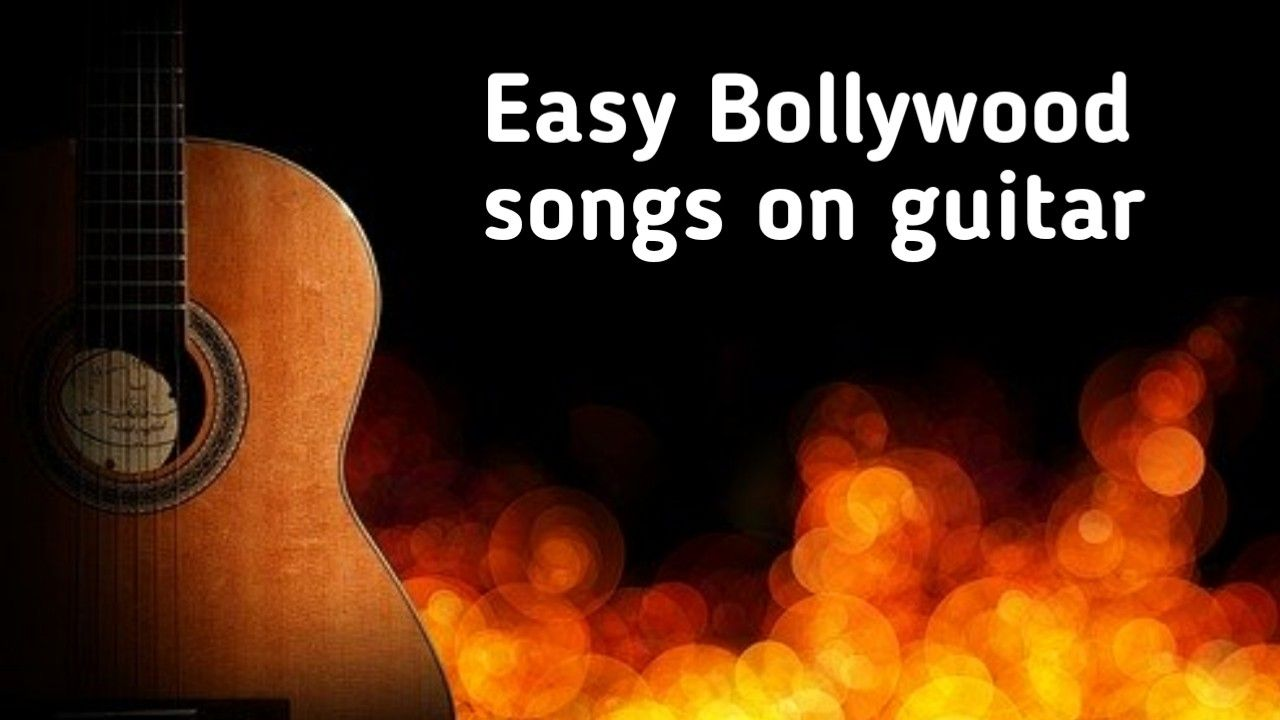 Top 10 Easy Bollywood Songs On Guitar In 2020 Full Details Bollywood Songs Guitar Songs Easy Guitar Songs