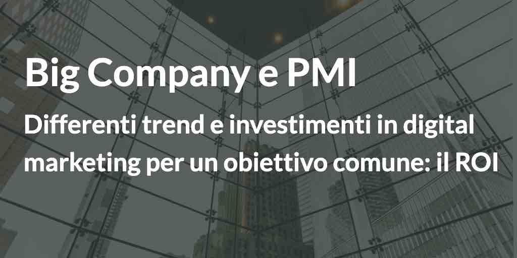Big Company E Pmi Differenti Trend E Investimenti In Digital