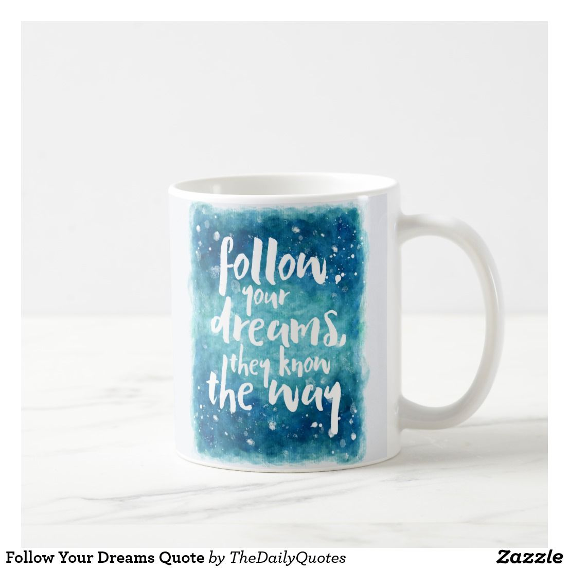 Follow Your Dreams Quote Coffee Mug Zazzle Com Follow Your Dreams Quotes Dream Quotes Coffee Quotes