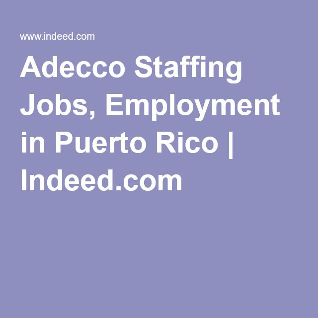 Adecco Staffing Jobs Employment In Puerto Rico Employment Puerto Rico Job