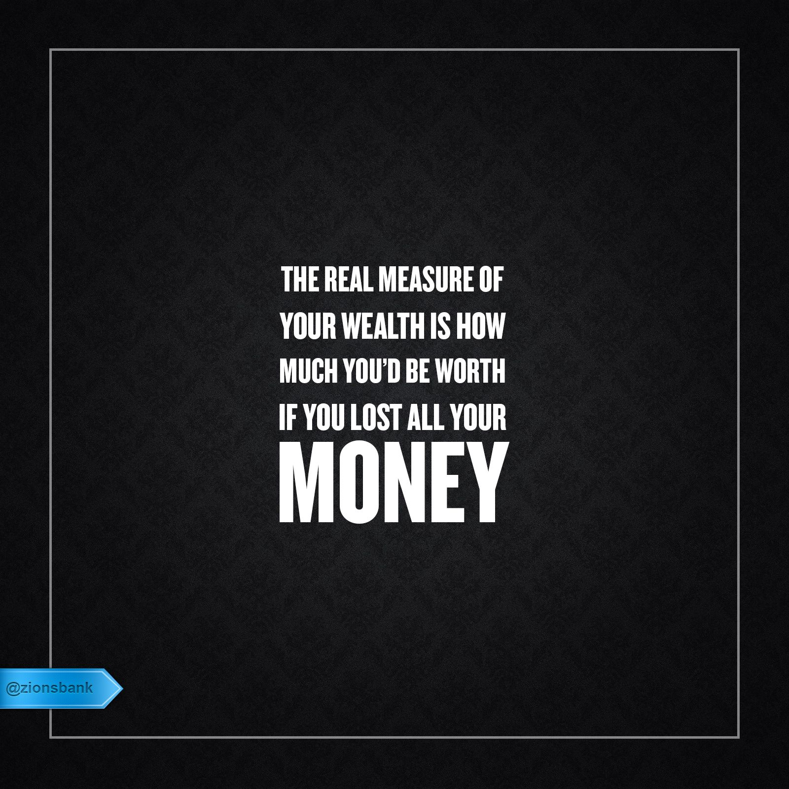 The Real Measure Of Your Wealth Is How Much You D Be Worth If You Lost All Your Money Unknown Quotes Money W Wealth Quotes Your Worth Quotes Money Quotes
