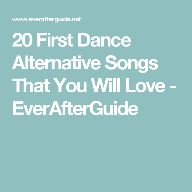 20 First Dance Alternative Songs That You Will Love