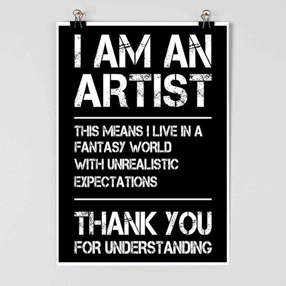 I Am An Artist Artist Poster Funny Poster Creative Etsy Creativity Quotes Art Quotes Funny Posters