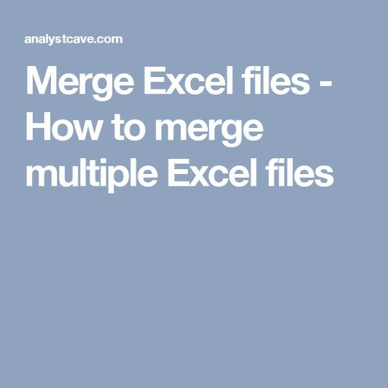 How To Merge Multiple Excel Files