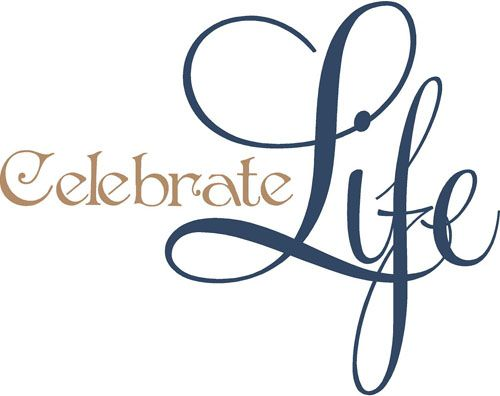 Celebrate Life Wall Decal Celebration Of Life Life Celebrities