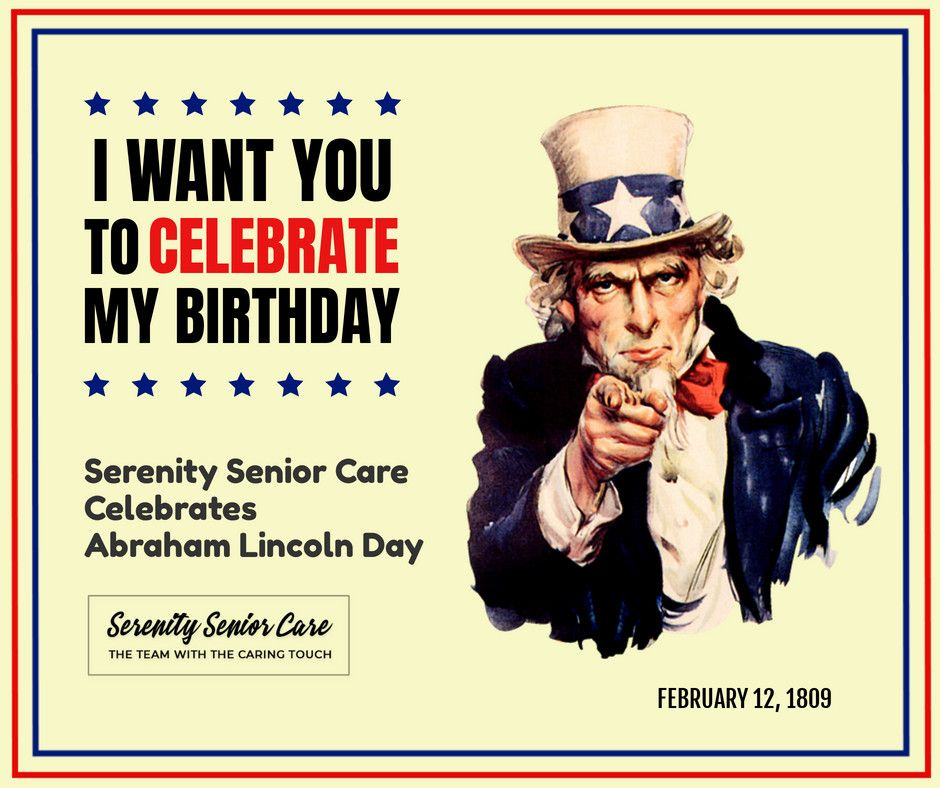 Happy Birthday Abraham Lincoln Serenity Senior Care Celebrates