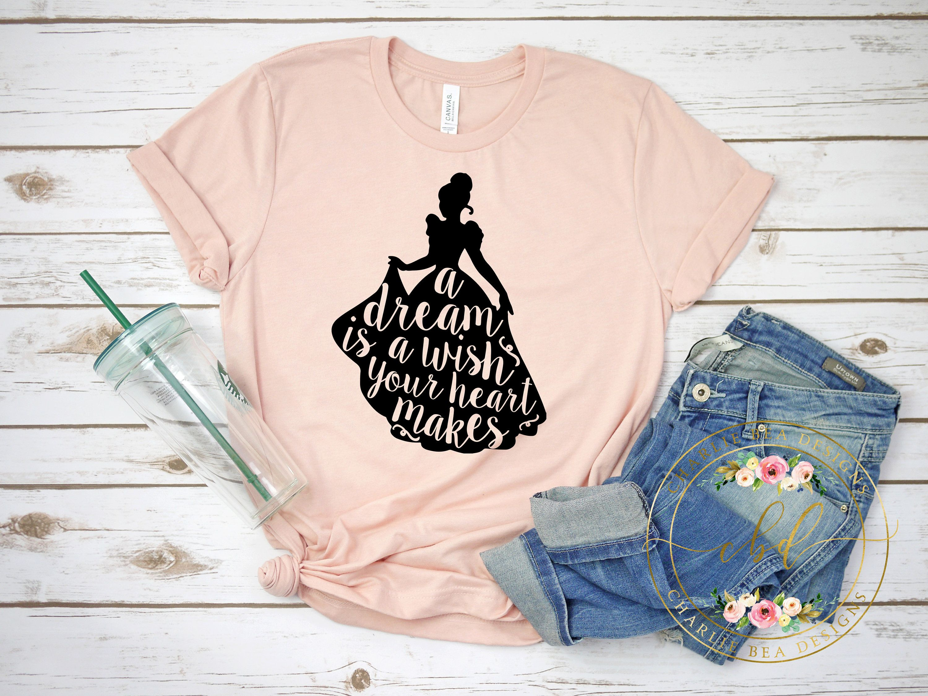 Cinderella Shirt A Dream Is A Wish Your Heart Makes Disney