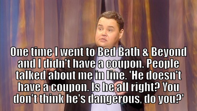 John Pinette Quotes He Is Missed Z Funny Comedians John Pinette Comedy Quotes