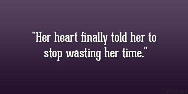 Moving On Quotes :wasting time quotes | wasting her time 31 Introspective Quotes About Being Hurt…
