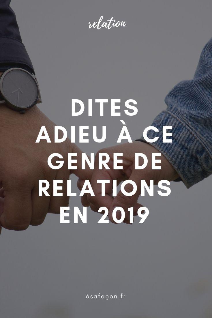 dites adieu  u00c0 ce genre de relations en 2019