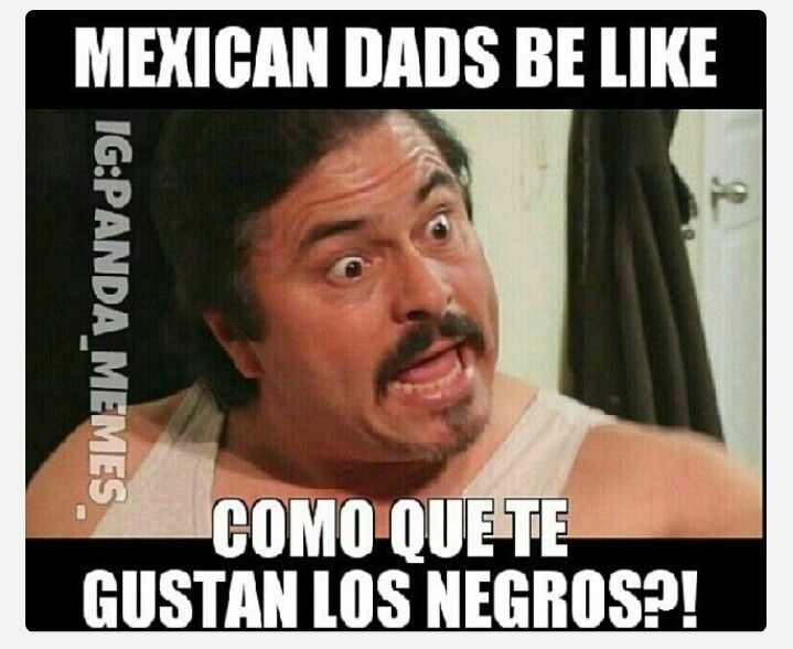 Funny Memes For Dads : Pin by rebecca kraft on you know your mexican if .. pinterest