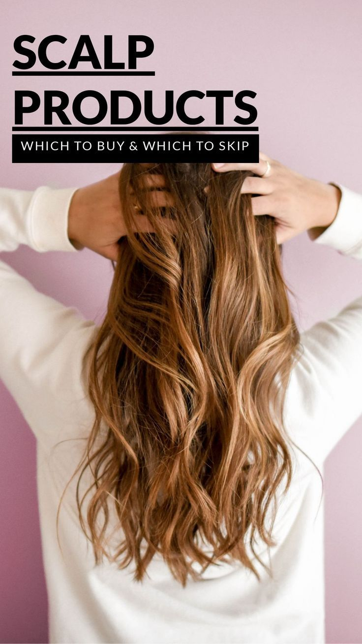 Scalp Treatments Which To Buy and Which To Skip Healthy