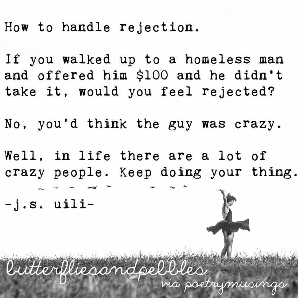 What If The Homeless Man Is The One Who Asked For The 100 And That Piece Of Paper Refused To Give Itself To Him Rejected Quotes Proverbs Quotes Words Quotes