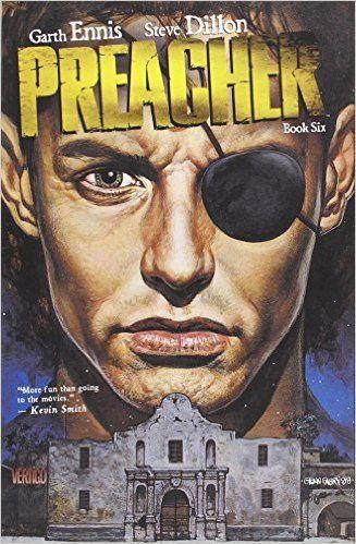 Preacher Book Six (Preacher (DC Comics)): Garth Ennis, Steve Dillon: 9781401252793: Amazon.com: Books
