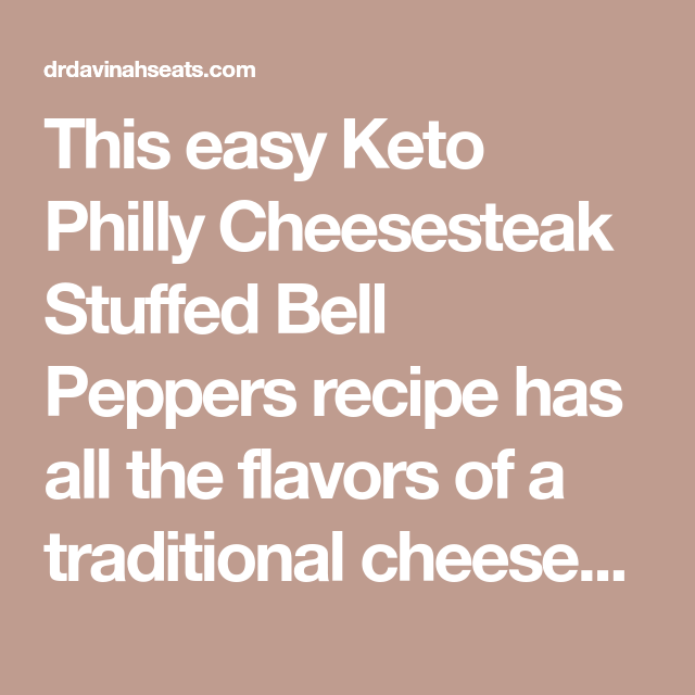 Easy Keto Philly Cheesesteak Stuffed Bell Peppers Recipe