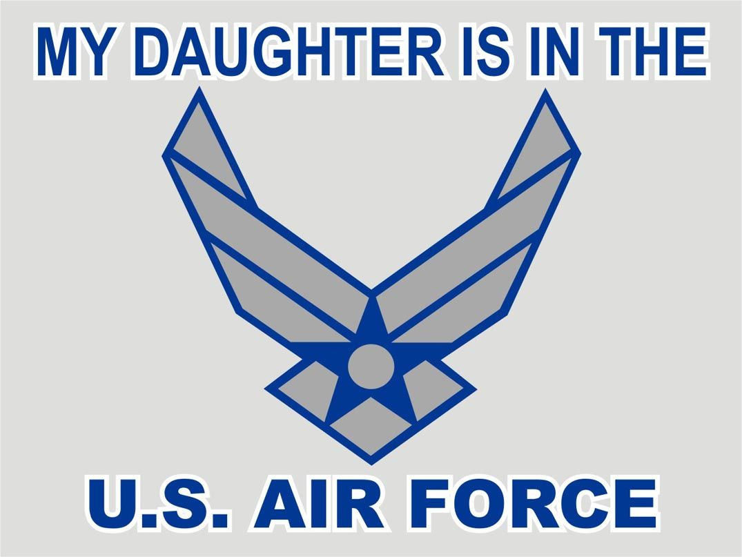 My Daughter Is In The Air Force - Google Search