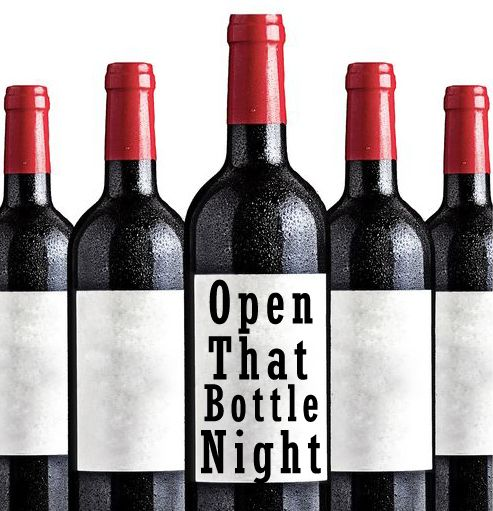 Don T Forget Open That Bottle Night Is The Last Saturday