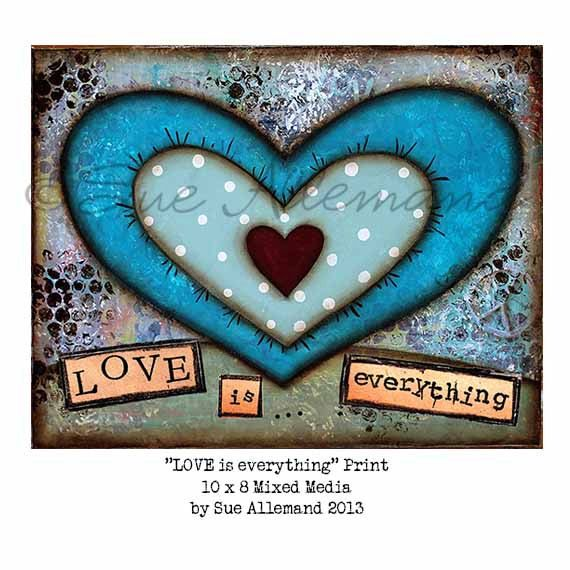 LOVE IS EVERYTHING Original 10 x 8 Print 11 x 14 by SueAllemandArt, $18.00