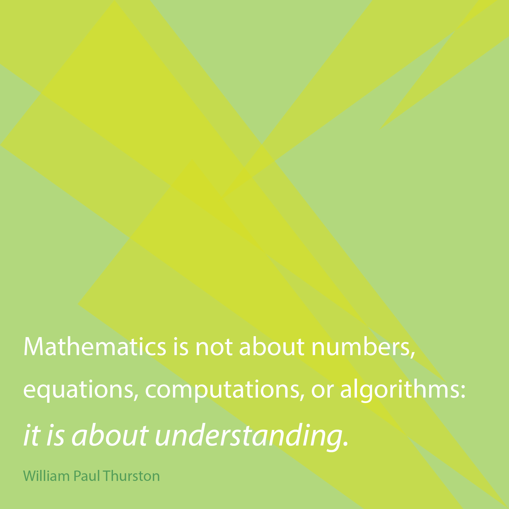 """Inspirational Math Quotes: Inspirational Math Quote- """"Mathematics Is Not About"""