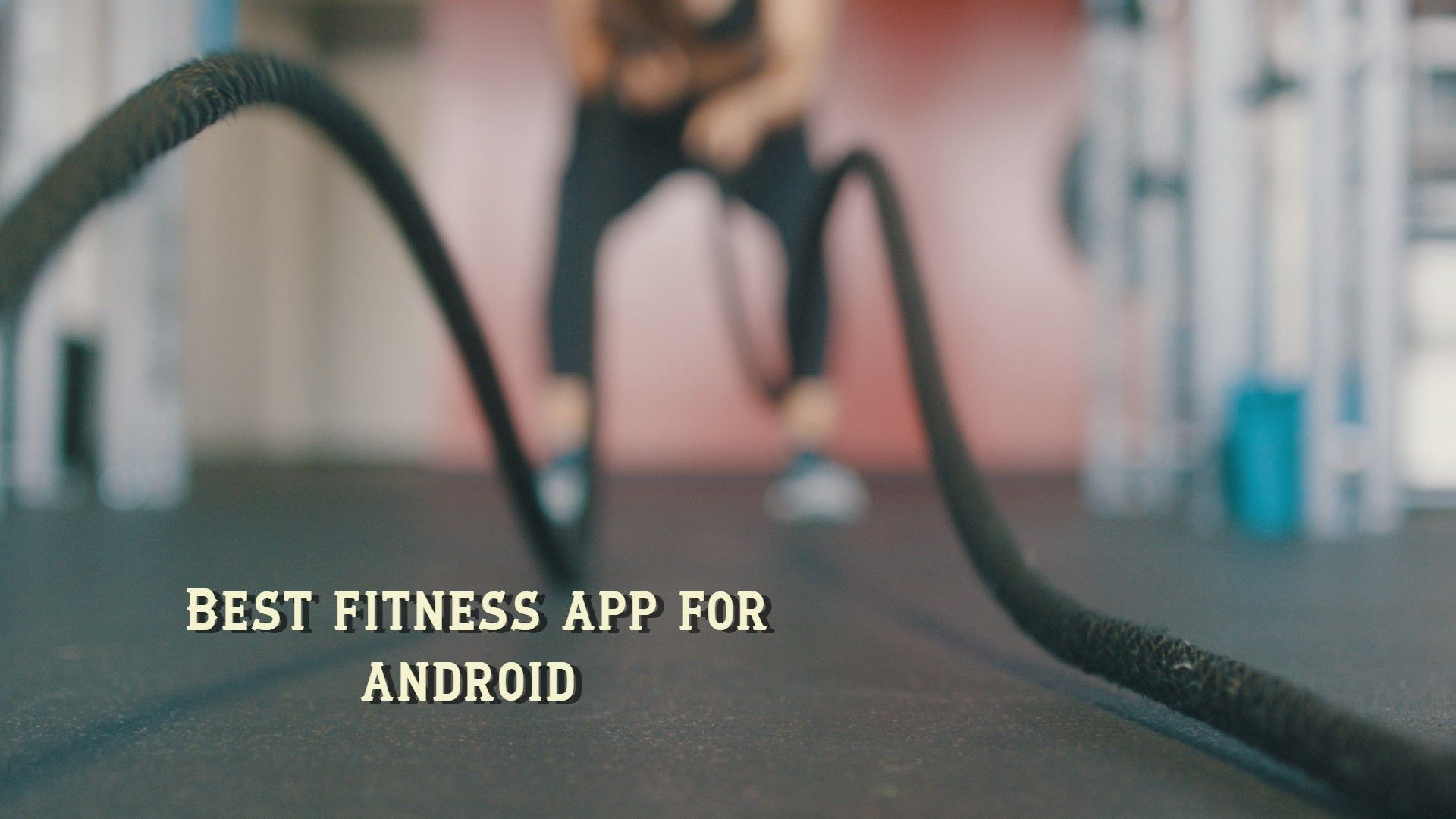 Best fitness apps for android 2019 free (With images