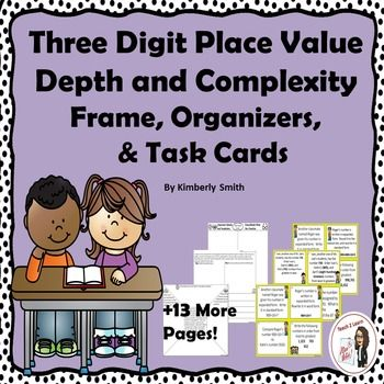 Three Digit Place Value Depth Complexity Frames Organizers Task