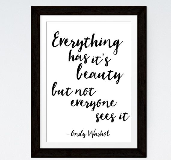 Inspirational Print Everthing Has It S Beauty But Not Everyone