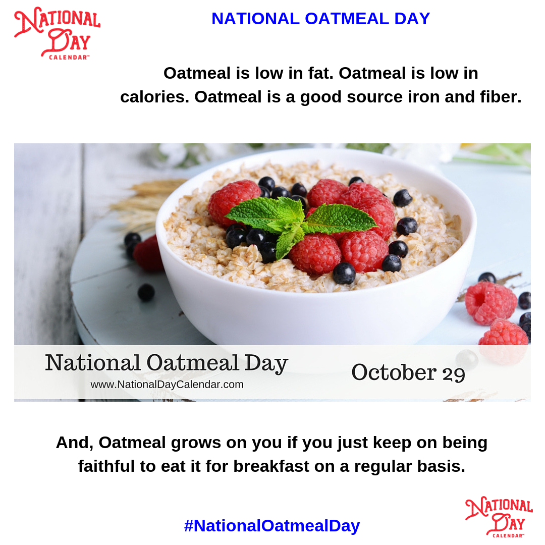 National Oatmeal Day Does You Good So Be Sure To Add Some To Your Regular Diet Oatmeal Eat Food