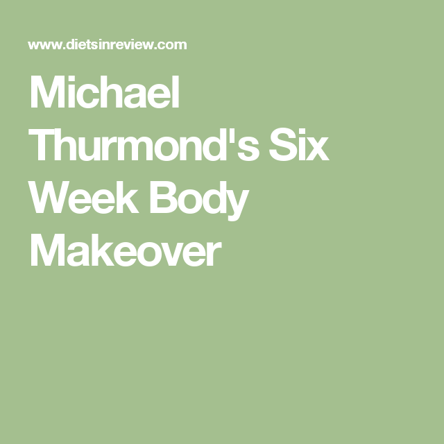 Michael thurmonds six week body makeover michael thurmond michael thurmonds six week body makeover offers results through a body blueprint system that is based on four different body shape types malvernweather Image collections